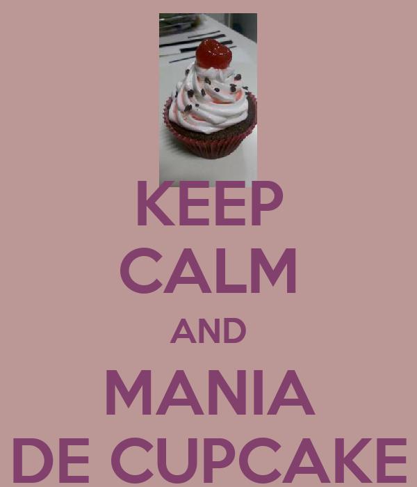 KEEP CALM AND MANIA DE CUPCAKE