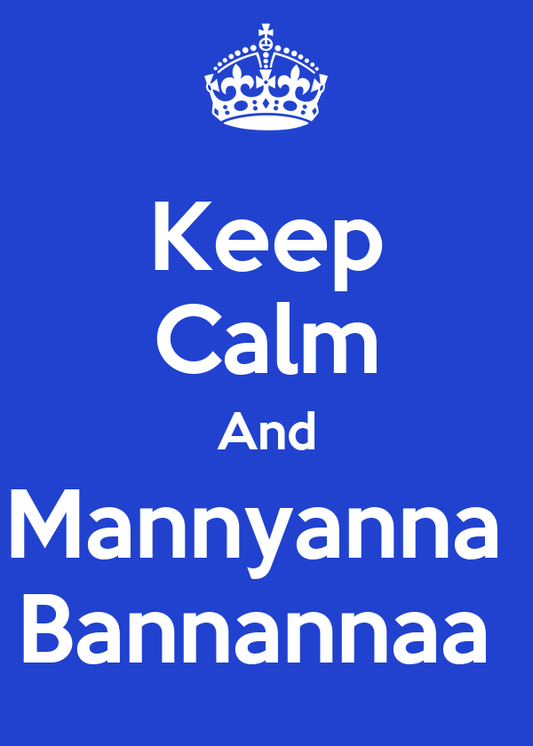 Keep Calm And Mannyanna  Bannannaa