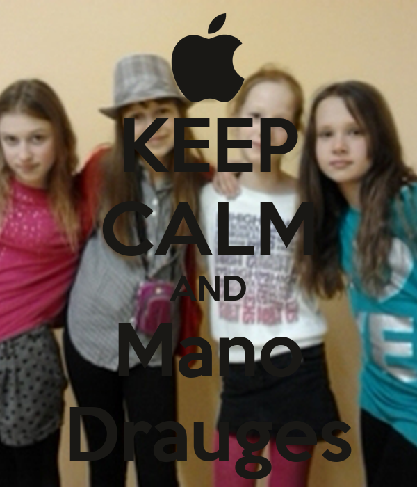 KEEP CALM AND Mano Drauges