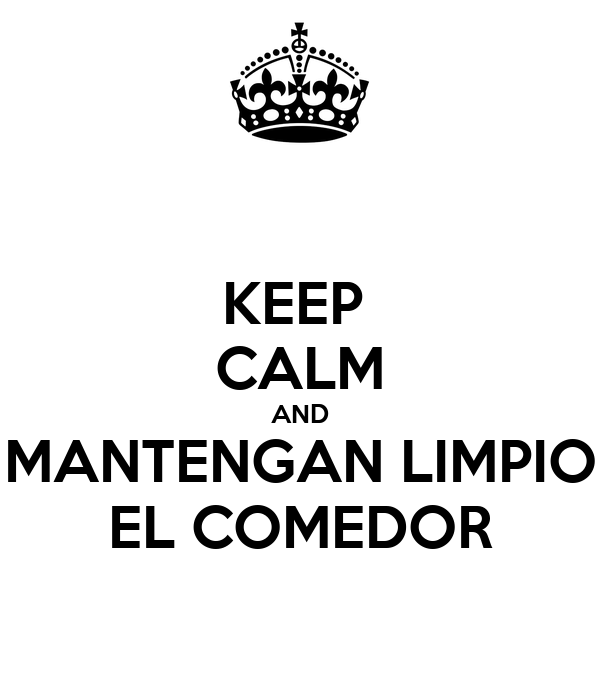 keep calm and mantengan limpio el comedor poster neus On comedor limpio