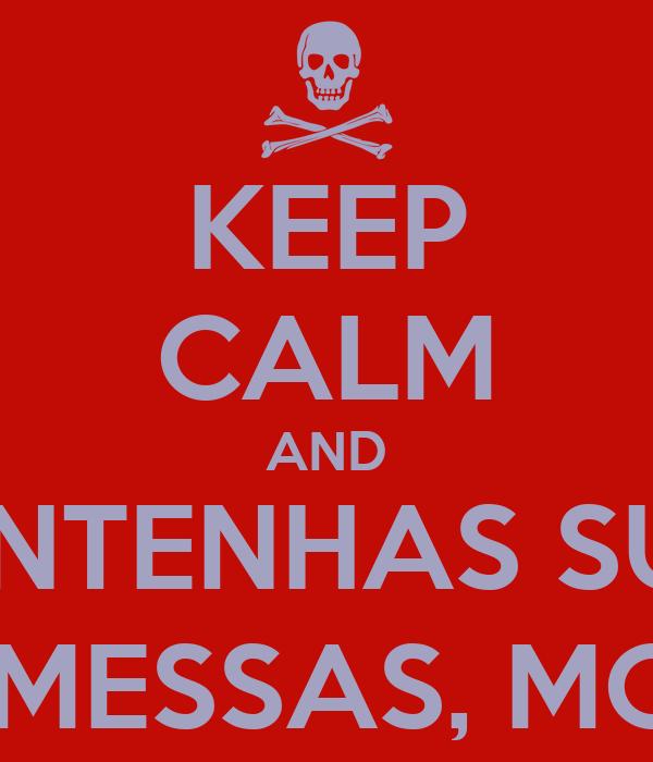 KEEP CALM AND MANTENHAS SUAS PROMESSAS, MOACI