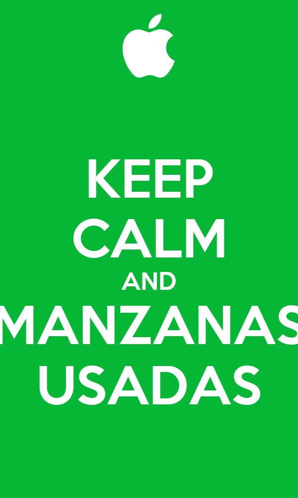 KEEP CALM AND MANZANAS USADAS