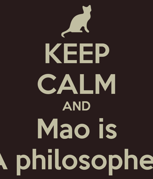 KEEP CALM AND Mao is A philosopher