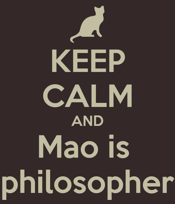 KEEP CALM AND Mao is  philosopher