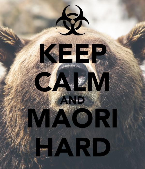 KEEP CALM AND MAORI HARD