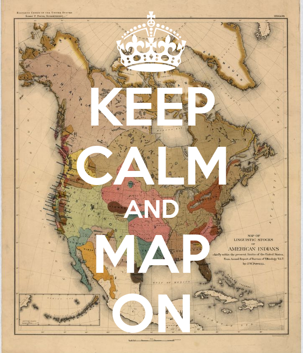 KEEP CALM AND MAP ON