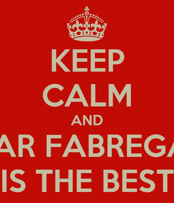 KEEP CALM AND MAR FABREGAS IS THE BEST