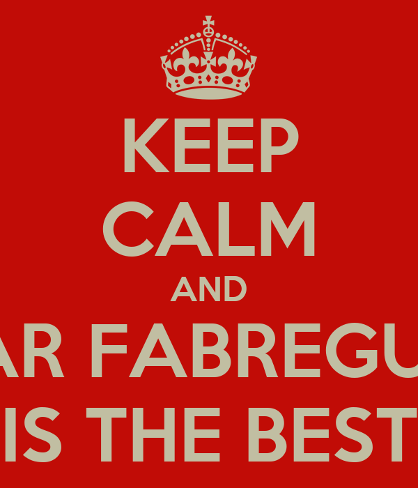 KEEP CALM AND MAR FABREGUES IS THE BEST