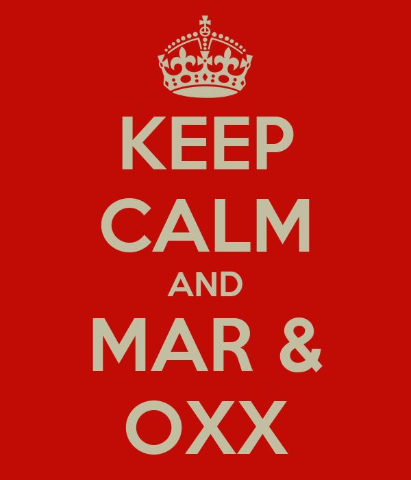 KEEP CALM AND MAR & OXX