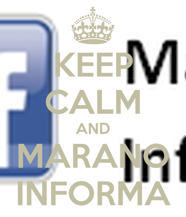 KEEP CALM AND MARANO INFORMA