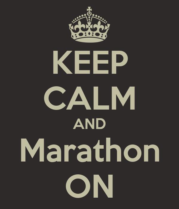 KEEP CALM AND Marathon ON