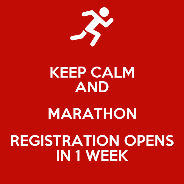 KEEP CALM AND MARATHON REGISTRATION OPENS IN 1 WEEK