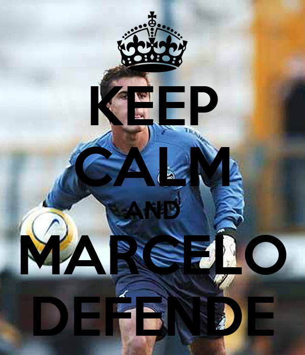 KEEP CALM AND MARCELO DEFENDE