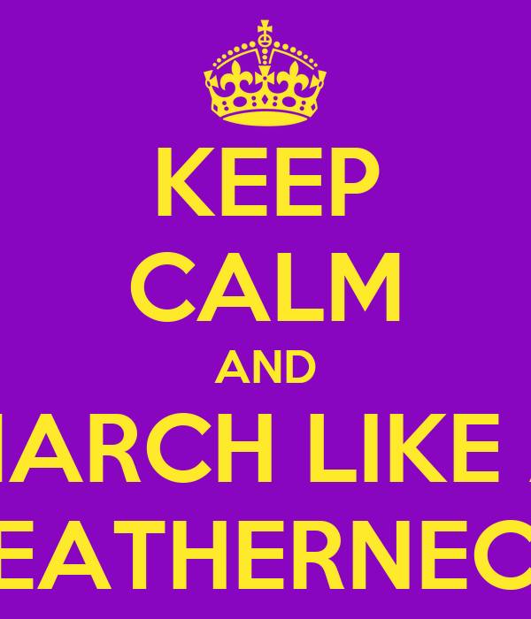 KEEP CALM AND MARCH LIKE A LEATHERNECK