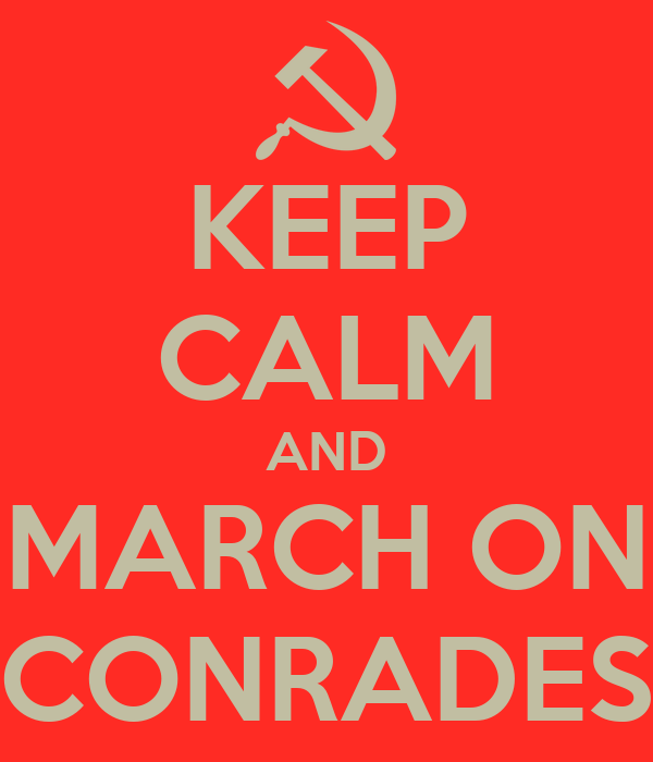 KEEP CALM AND MARCH ON CONRADES