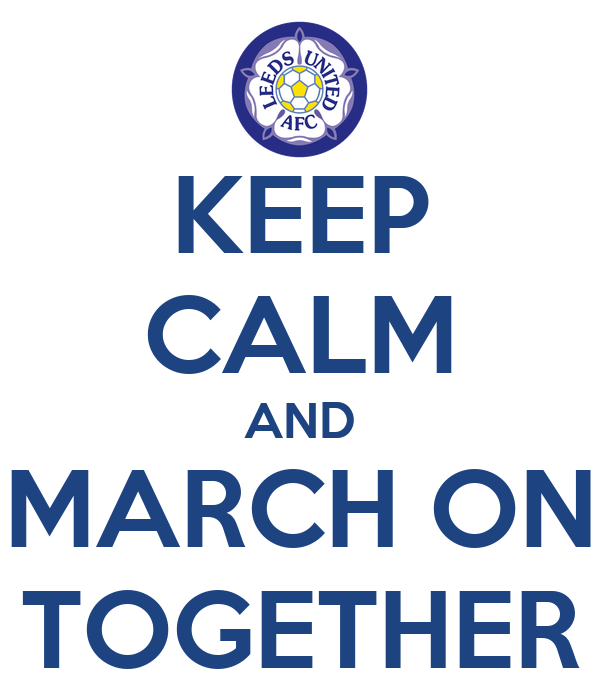 KEEP CALM AND MARCH ON TOGETHER