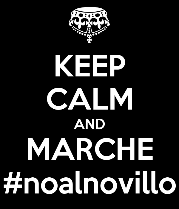 KEEP CALM AND MARCHE #noalnovillo