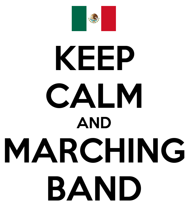 KEEP CALM AND MARCHING BAND