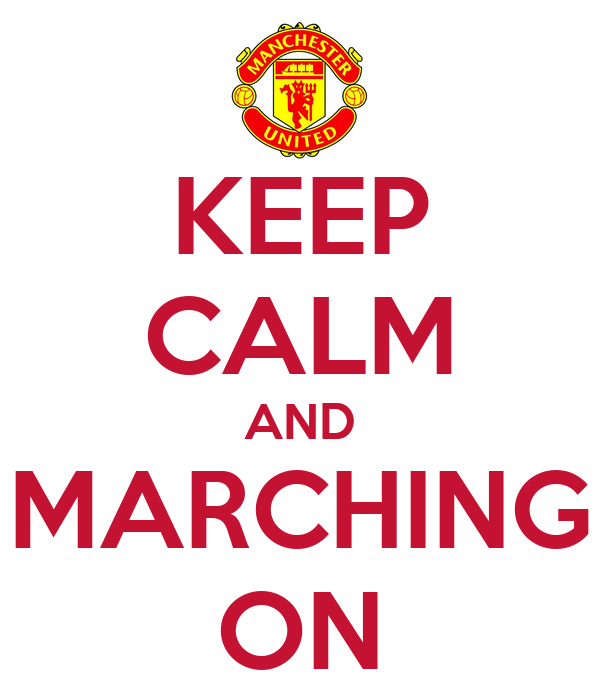 KEEP CALM AND MARCHING ON