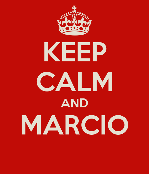 KEEP CALM AND MARCIO