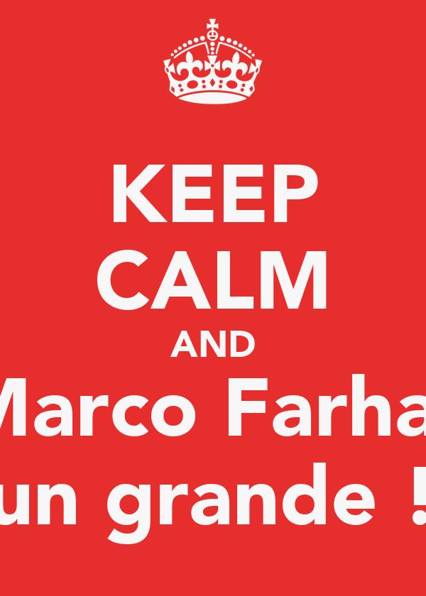 KEEP CALM AND Marco Farhat è un grande !!!