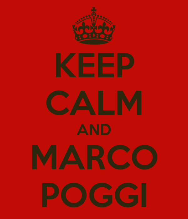 KEEP CALM AND MARCO POGGI