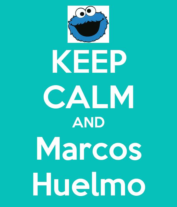 KEEP CALM AND Marcos Huelmo