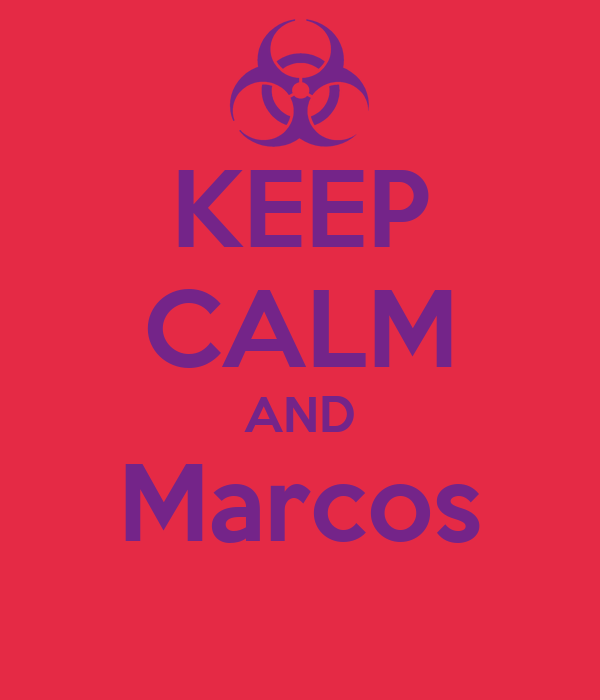 KEEP CALM AND Marcos