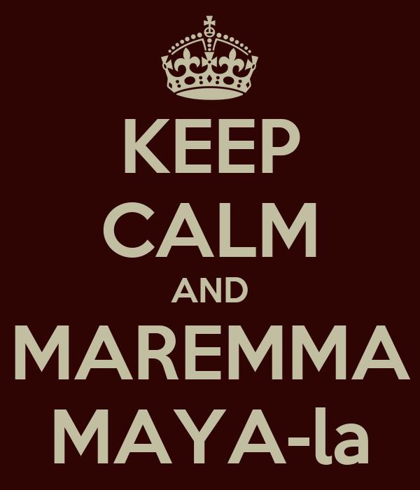 KEEP CALM AND MAREMMA MAYA-la