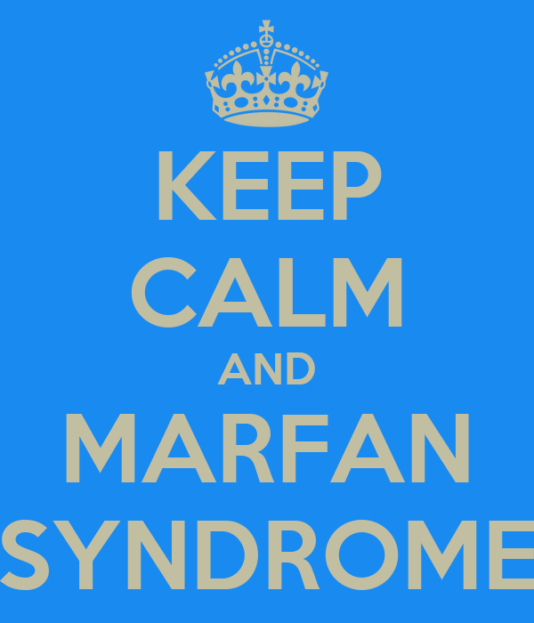 KEEP CALM AND MARFAN SYNDROME