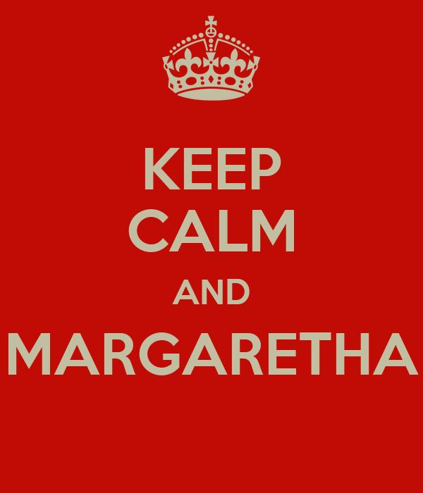 KEEP CALM AND MARGARETHA