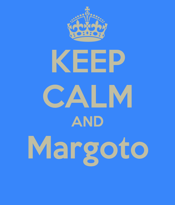 KEEP CALM AND Margoto