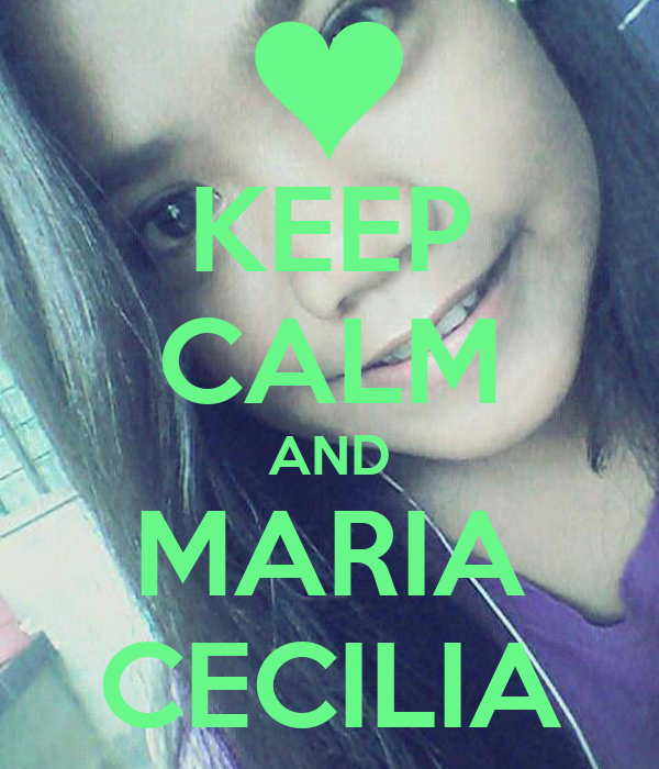 KEEP CALM AND MARIA CECILIA