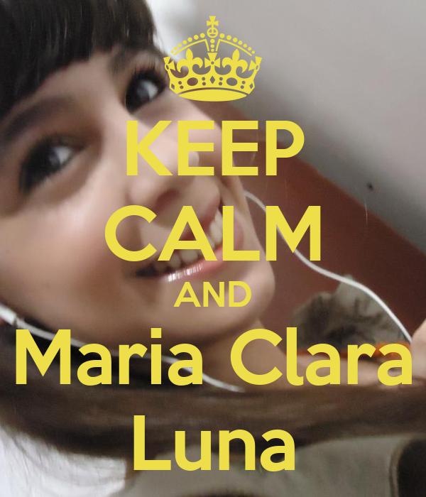 KEEP CALM AND Maria Clara Luna