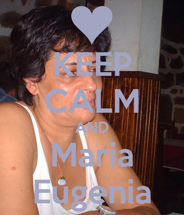 KEEP CALM AND Maria Eugenia