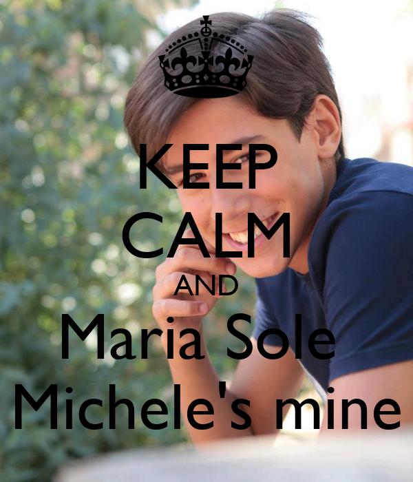 KEEP CALM AND Maria Sole  Michele's mine