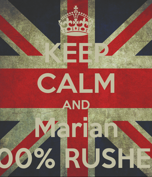 KEEP CALM AND Marian 100% RUSHER
