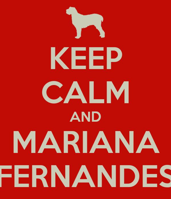 KEEP CALM AND MARIANA FERNANDES