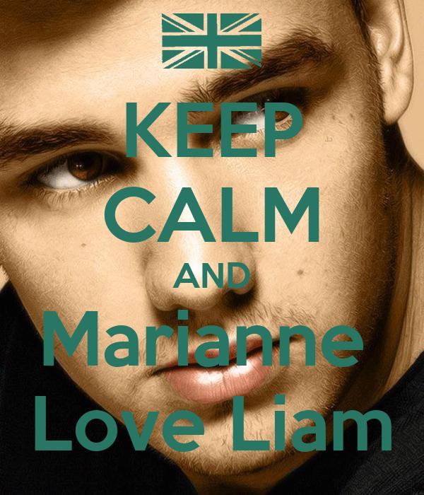 KEEP CALM AND Marianne  Love Liam