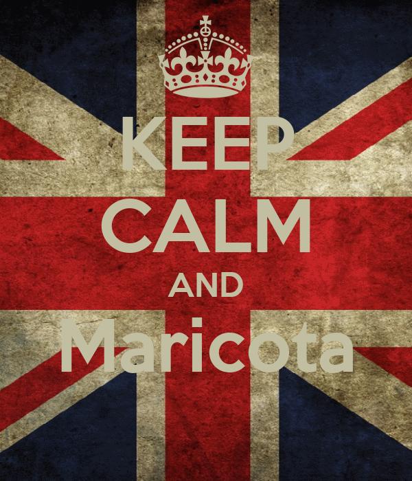 KEEP CALM AND Maricota