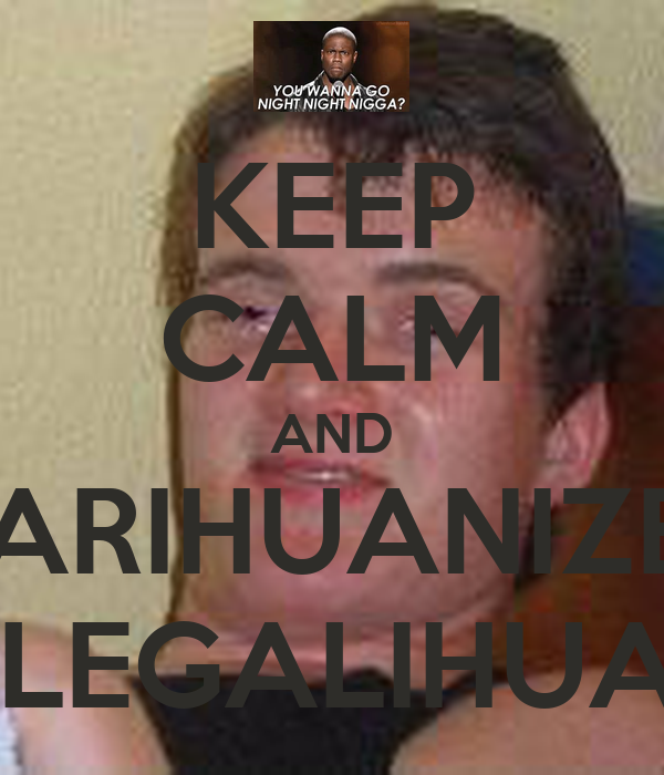 KEEP CALM AND MARIHUANIZEN LA LEGALIHUANA