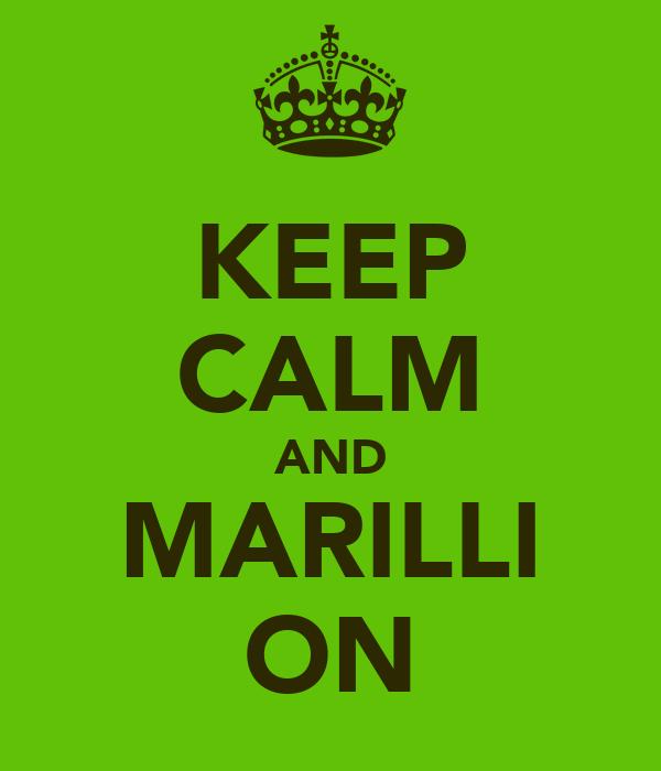 KEEP CALM AND MARILLI ON