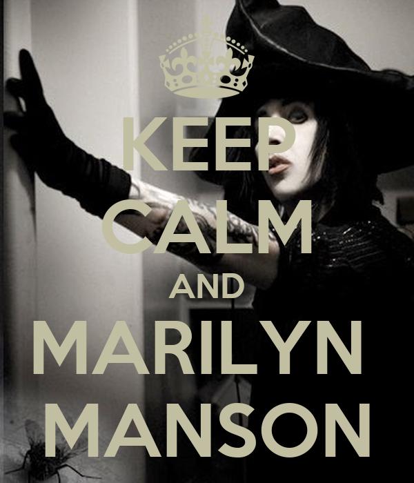 KEEP CALM AND MARILYN  MANSON