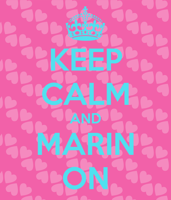 KEEP CALM AND MARIN ON