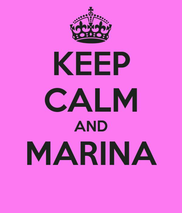 KEEP CALM AND MARINA