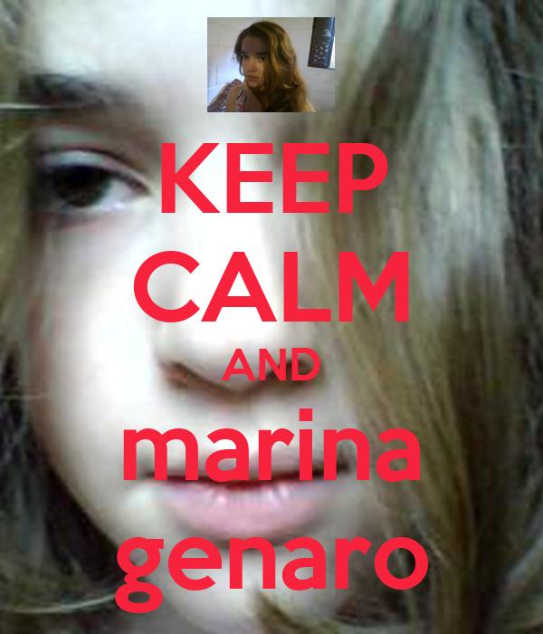 KEEP CALM AND marina genaro