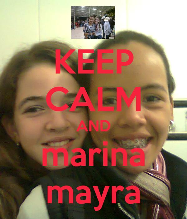 KEEP CALM AND marina mayra