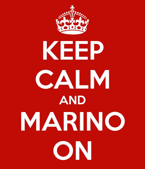 KEEP CALM AND MARINO ON