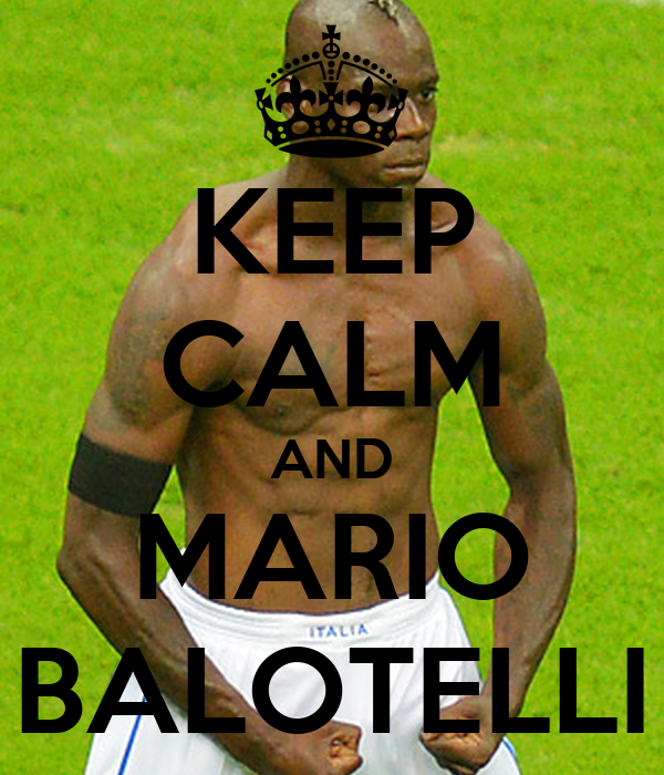 KEEP CALM AND MARIO BALOTELLI