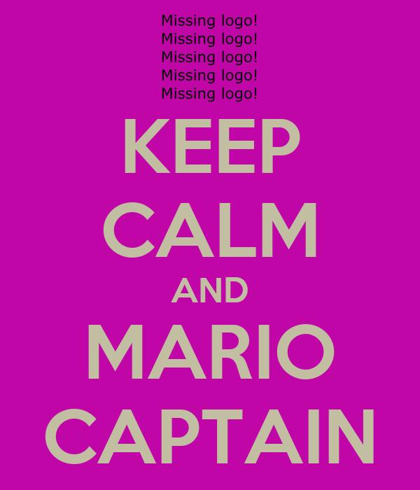 KEEP CALM AND MARIO CAPTAIN
